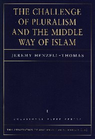 OP1: The Challenge of Pluralism and the Middle Way of Islam by Dr. Jermey Henzell-Thomas